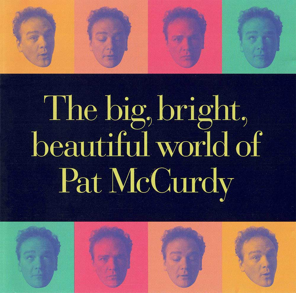 The Big Bright Beautiful World of Pat McCurdy